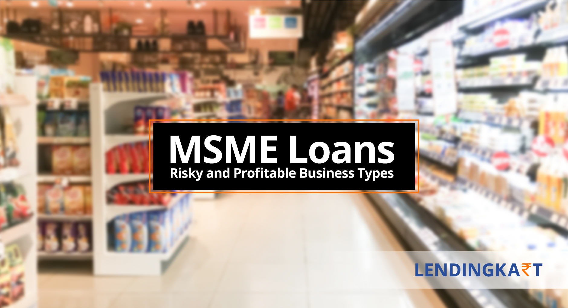 MSME Loans - Risky and Profitable Business Types