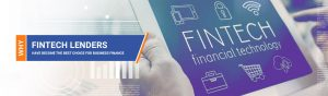 Why Fintech Lenders Have Become The Best Choice For Business Finance