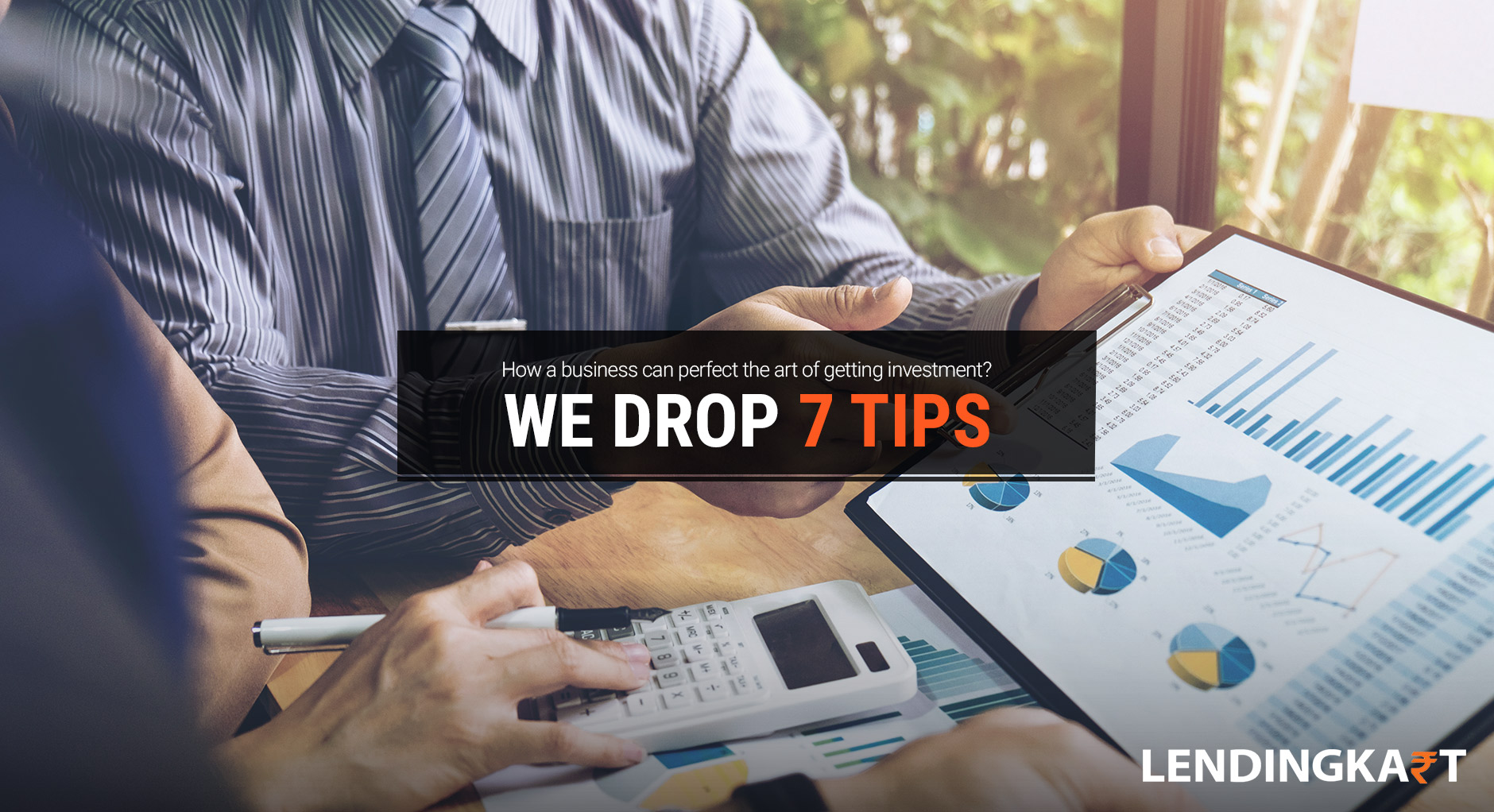 How a Business can Perfect the Art of Getting Investment We Drop 7 Tips
