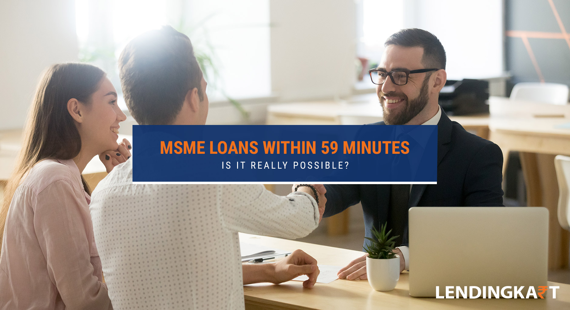 MSME Loans within 59 Minutes Is it really possible