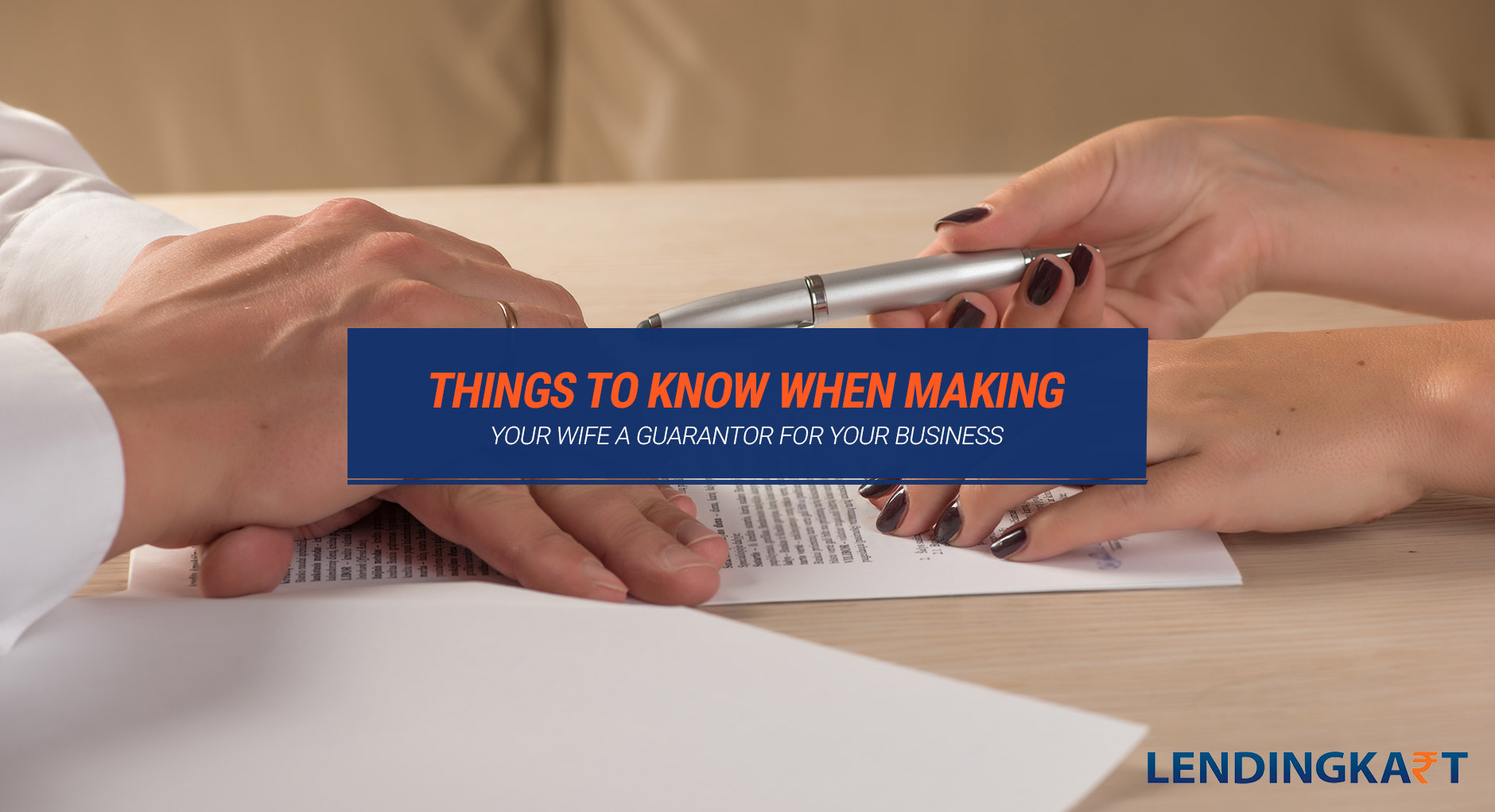 Making Your Wife a Guarantor for Your Business – Things to Know