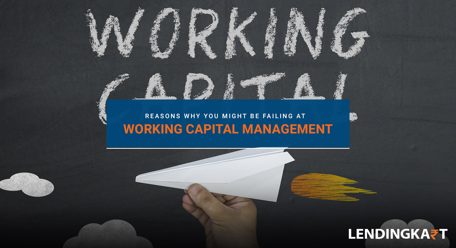 Reasons Why You Might Be Failing At Working Capital Management