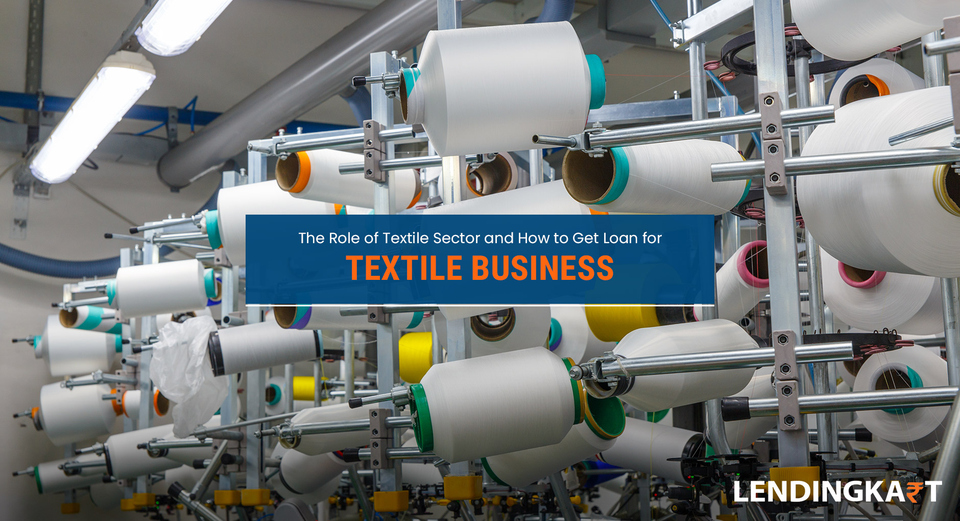 The Role of Textile Sector and How to get loan for textile business