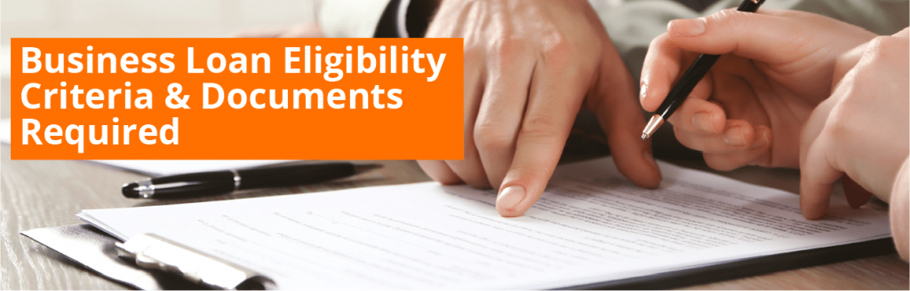 business loan eligibility and requirements
