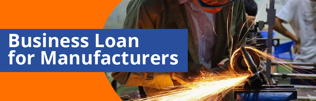 Business Loan for Manufacturers