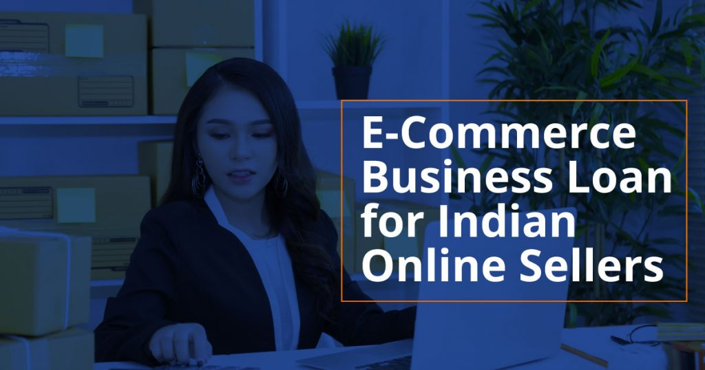 E-Commerce Business Loan for Indian Online Sellers