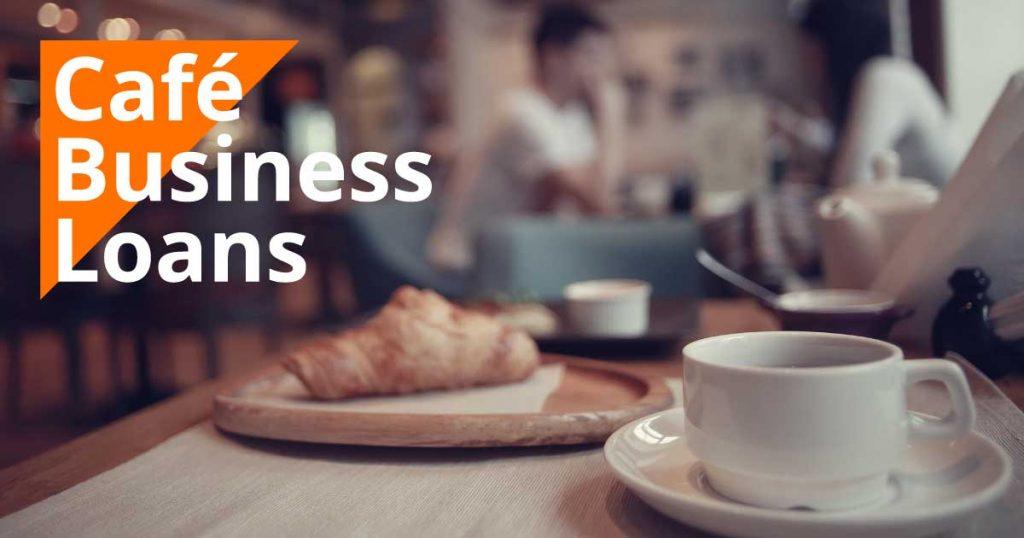 Café Business Loan