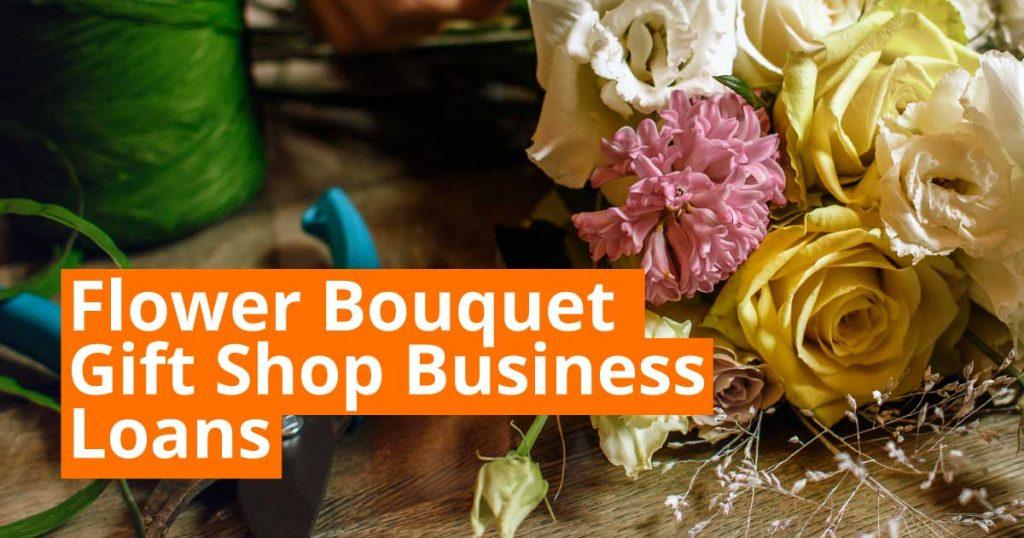 Flower Bouquet Gift Shop Business Loan