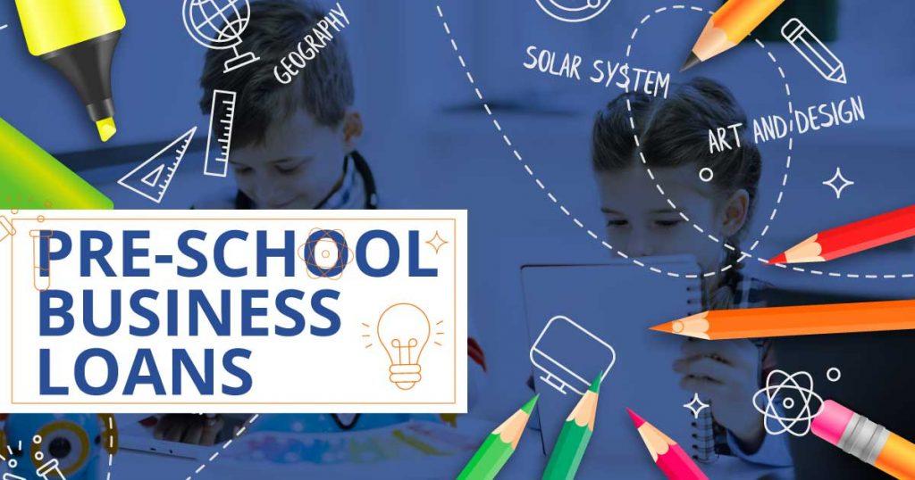 Pre School Business Loan
