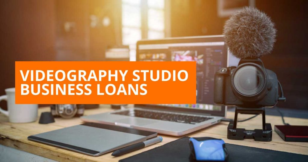 Videography Studio Business Loan