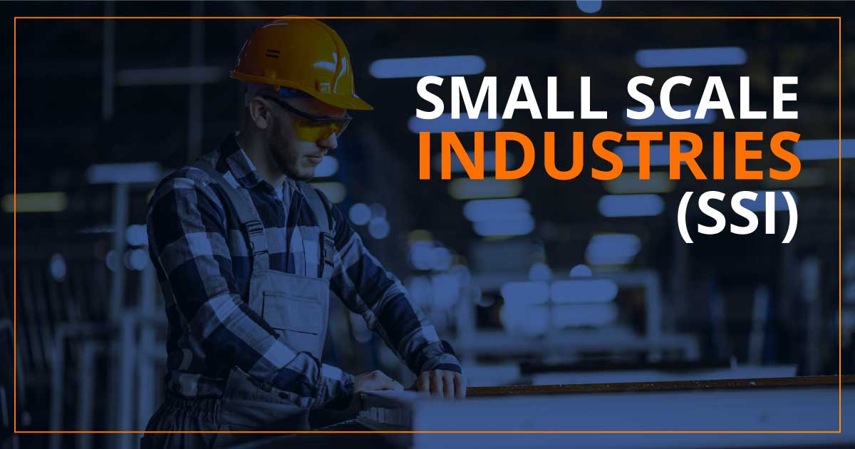 Small Scale Industries (SSI)