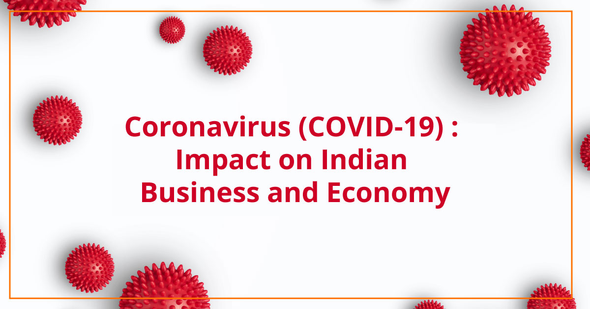Coronavirus (COVID 19) Impact on Indian Business and Economy