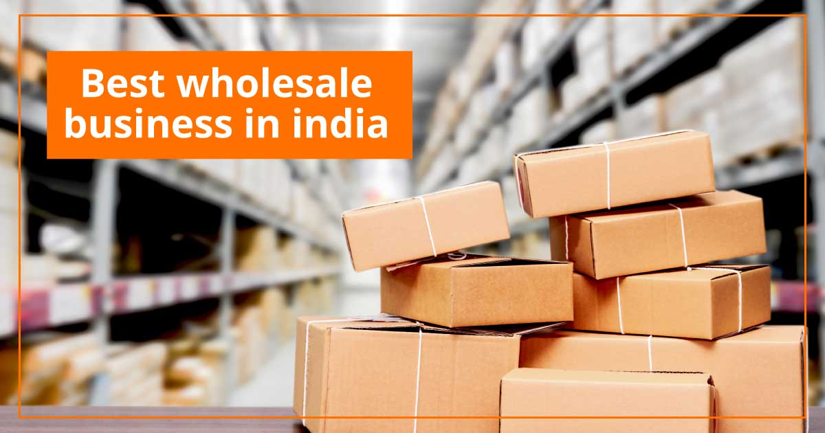 best wholesale business in india