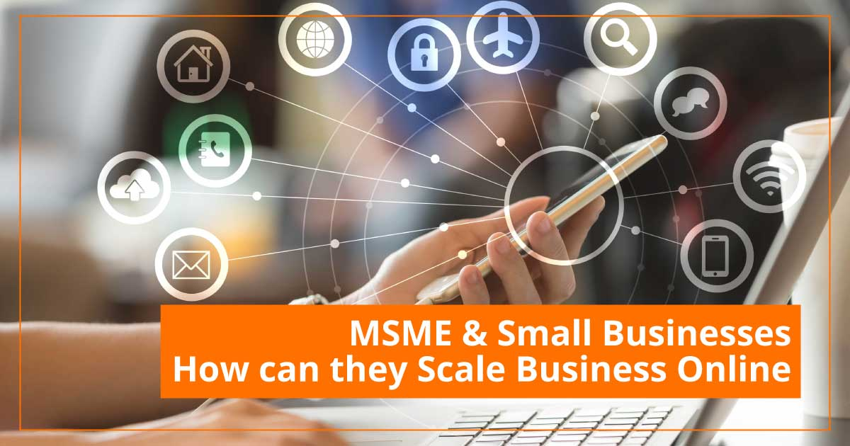 msme & small businesses how can they scale business online