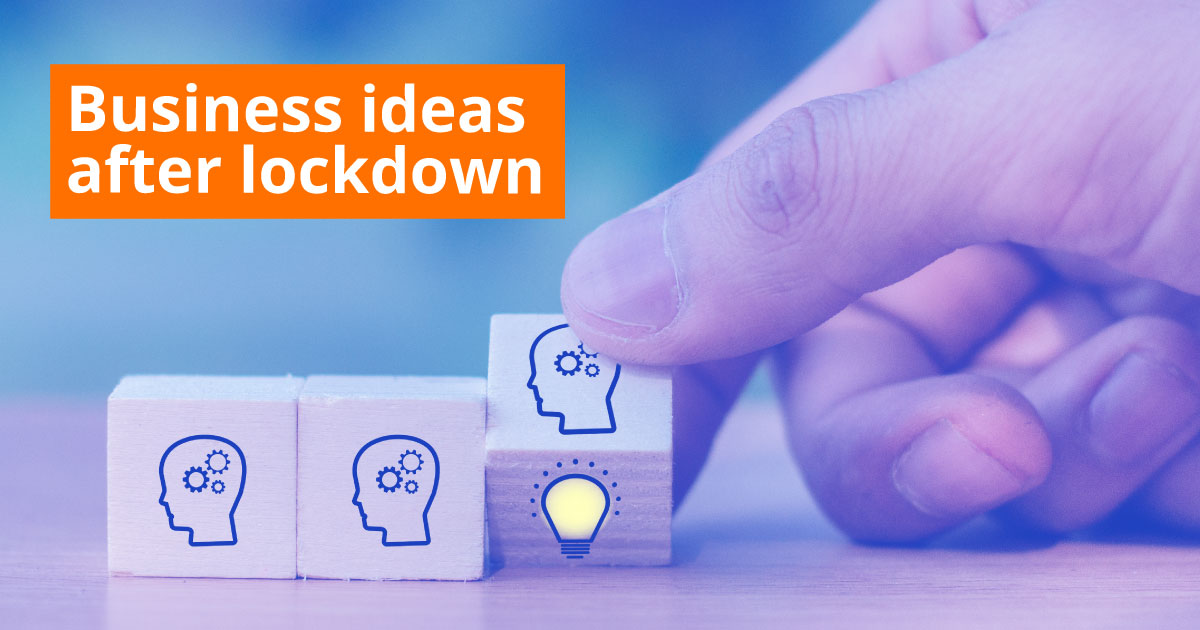 business ideas after lock down