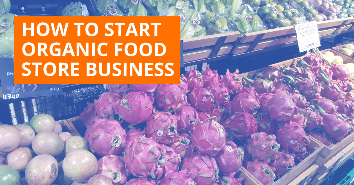 How to Start Organic Food Store Business