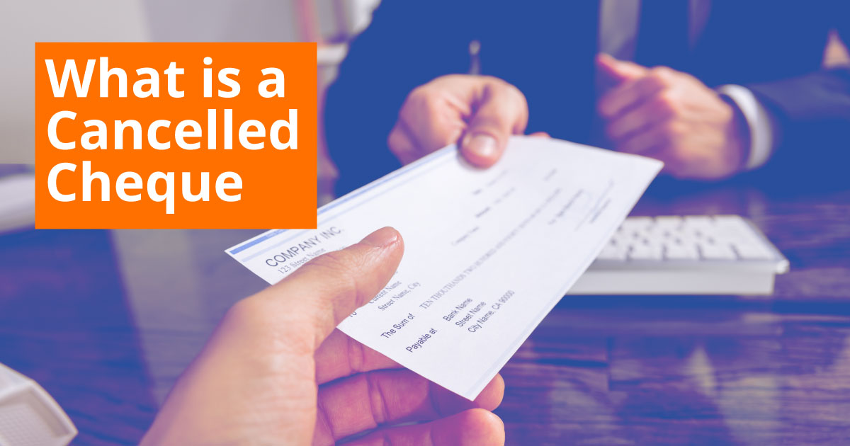 What is a Cancelled Cheque