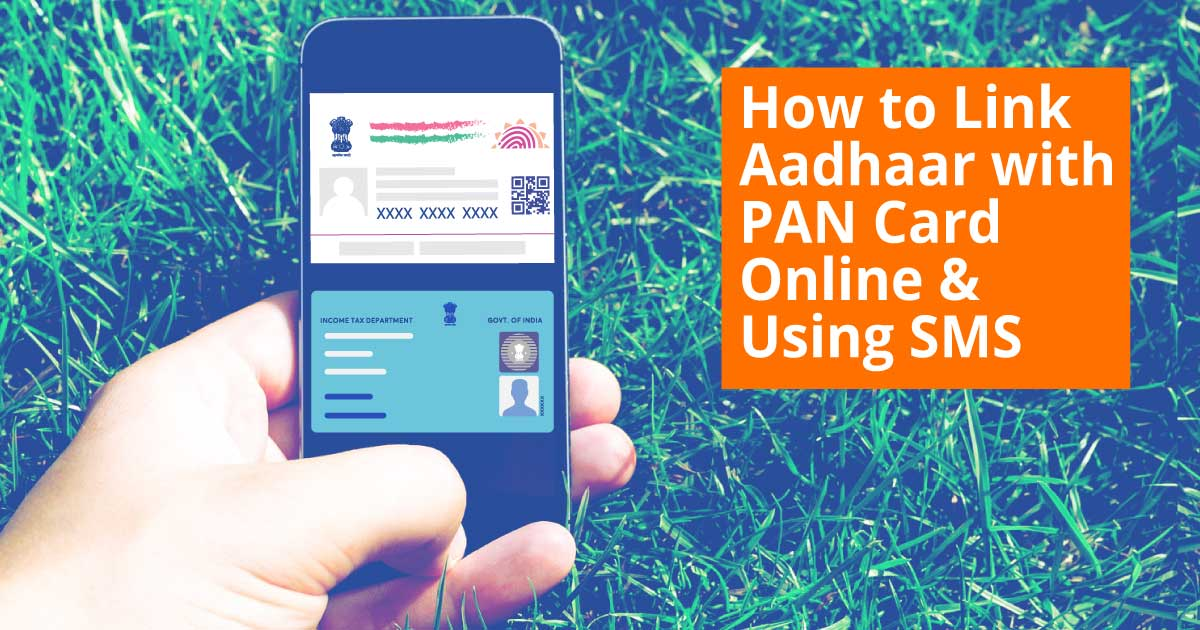 How to Link Aadhaar with PAN Card Online & Using SMS