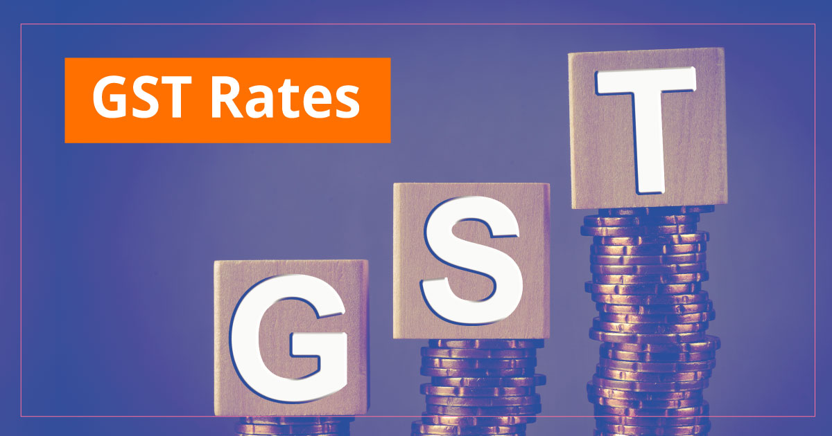 GST Rates in 2021 – List of Goods and Service Tax Rates, Slab & Revision