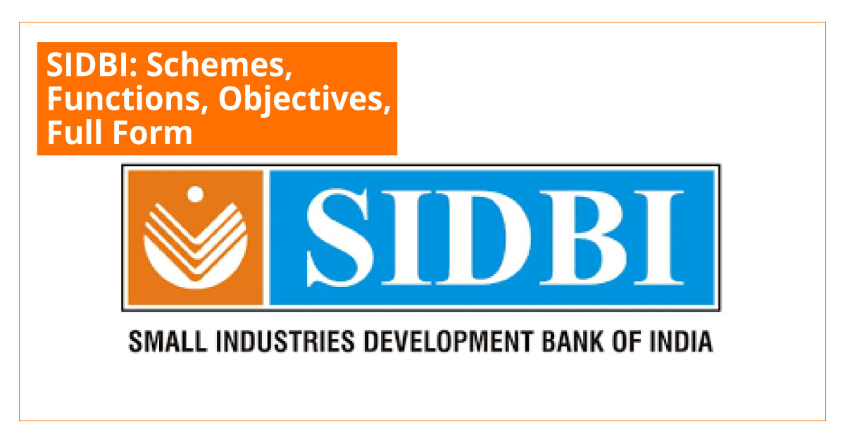 SIDBI -Schemes, Functions, Objectives, Full Form