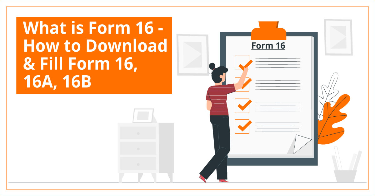 What is Form 16 How to Download & Fill Form 16, 16A, 16B