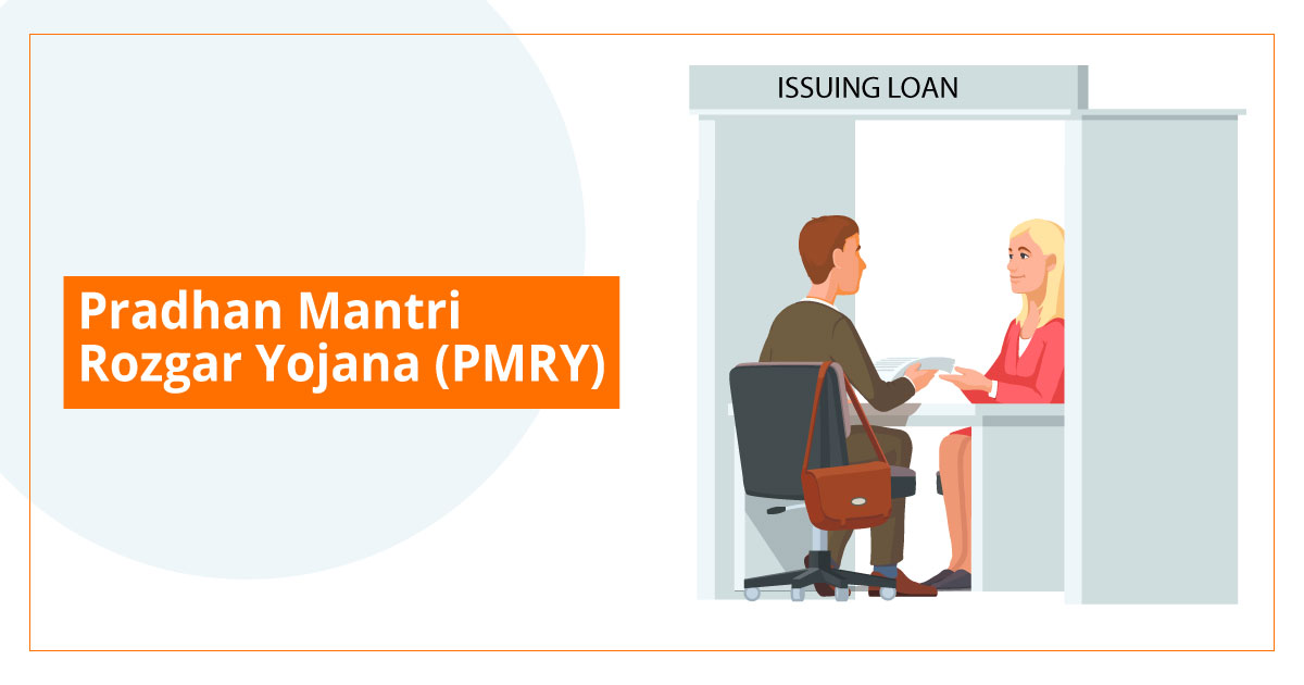 PMRY - (Pradhan Mantri Rozgar Yojana)