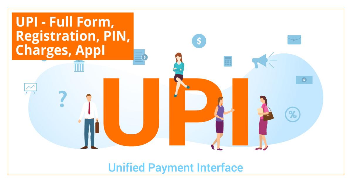 UPI Full Form Registration PIN Charges