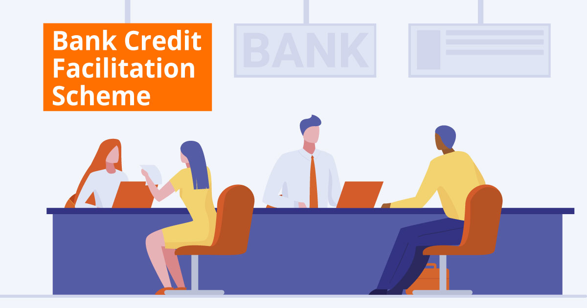 Bank Credit Facilitation Scheme