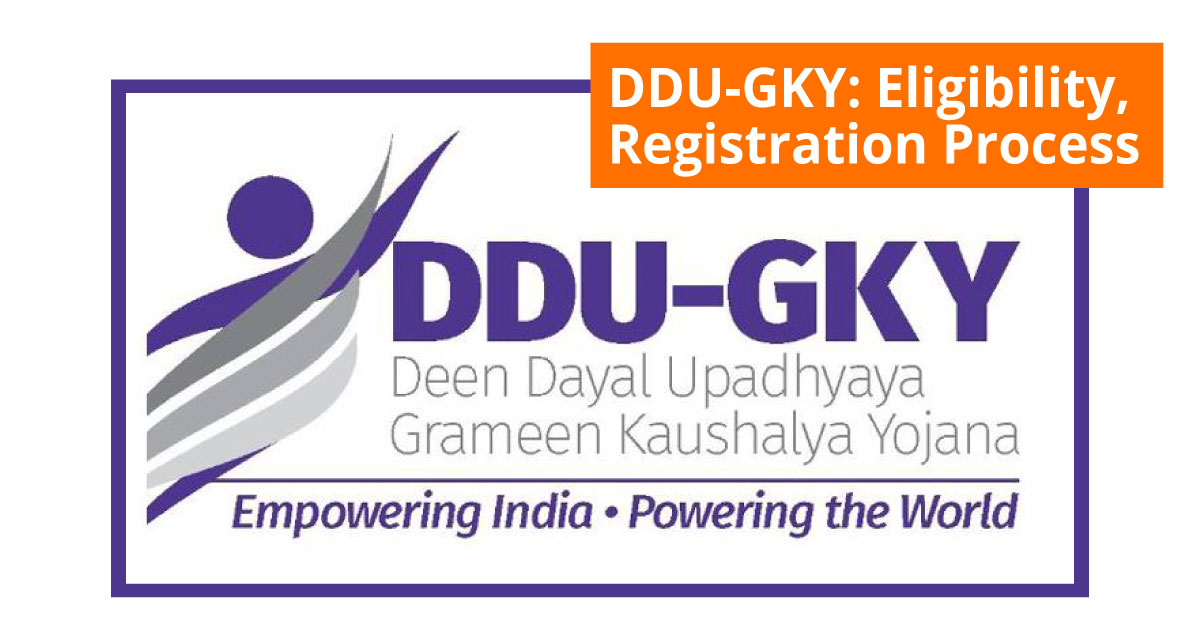 DDU GKY - Eligibility, Registration, Process