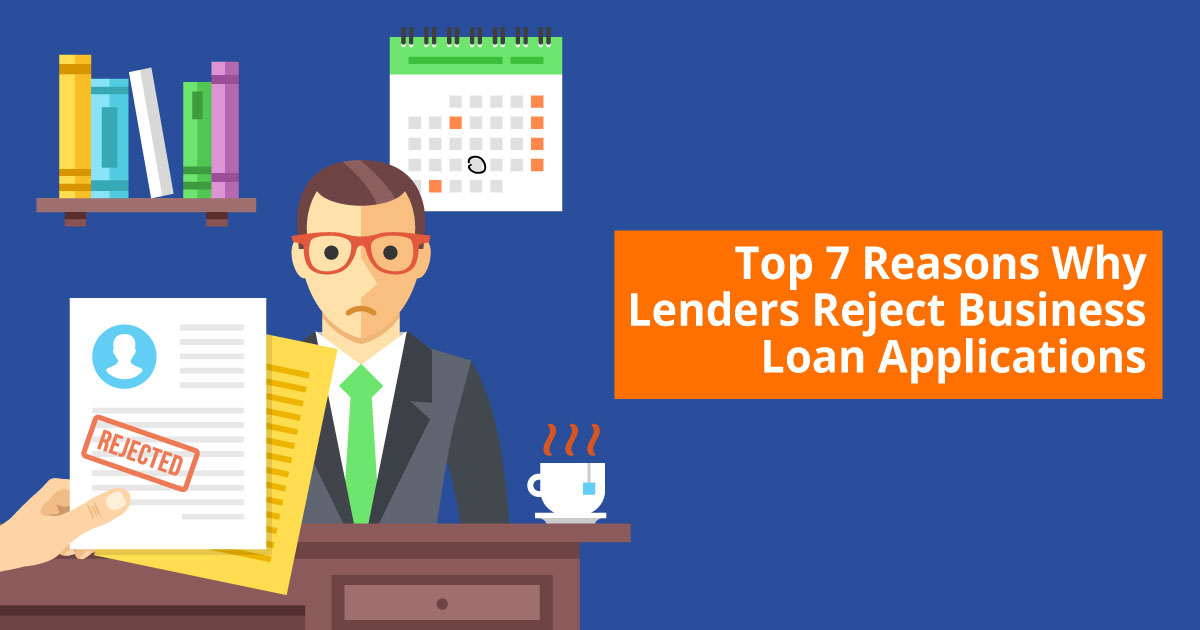 Top Reasons Why Lenders Reject Loan Applications