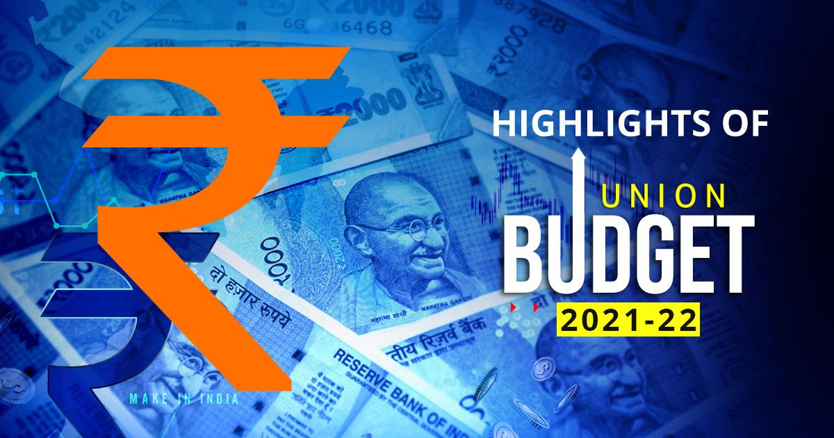highlights of union budget 2021-22