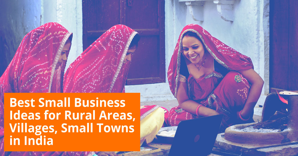Best Small Business Ideas for Rural Areas Villages Small Towns in India