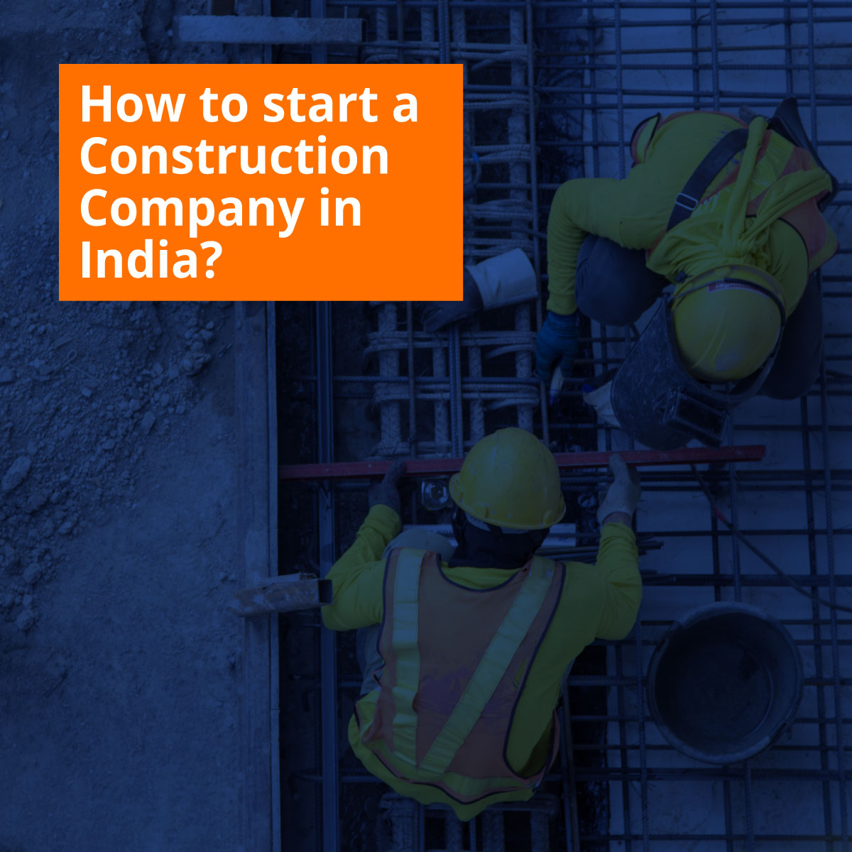 How to start a Construction Company in India