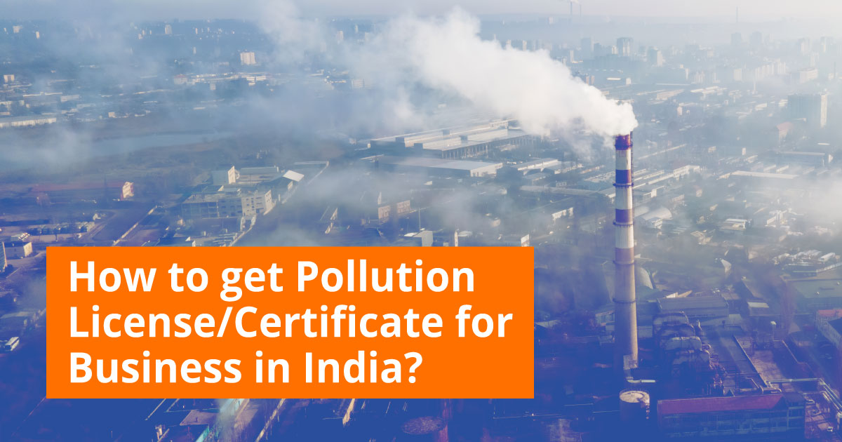 How to get a Pollution Certificate / License for business in India?