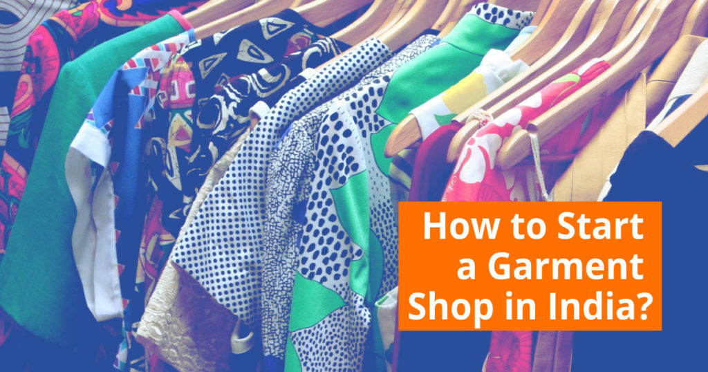 How To Start A Garment Shop In India