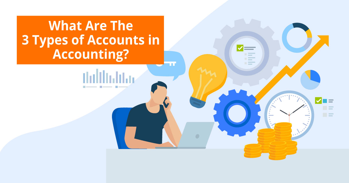 What Are The 3 Types of Accounts in Accounting