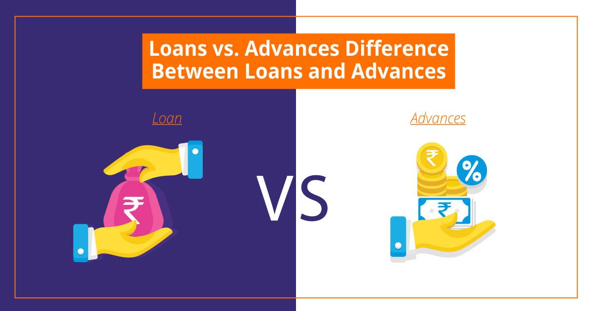 Loans Vs Advances