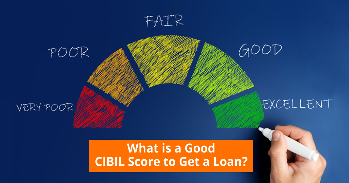 What is a Good CIBIL Score to Get a Loan