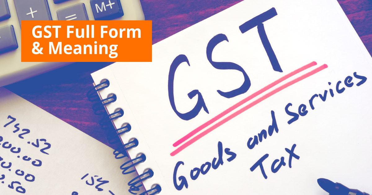 GST Full Form & Meaning